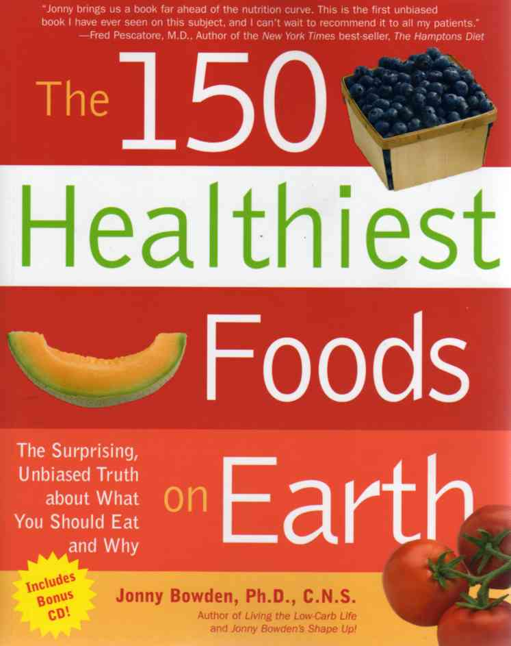 The 150 Healthiest Foods on Earth by Jonny Bowden – review