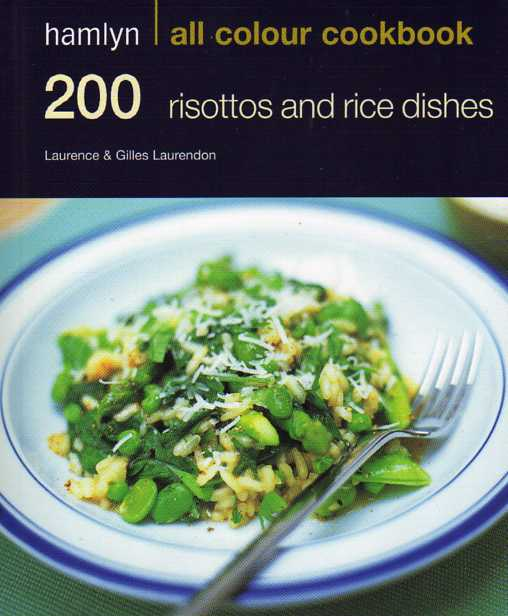 200 Risottos and Rice Dishes by Laurence and Gilles Laurendon – review
