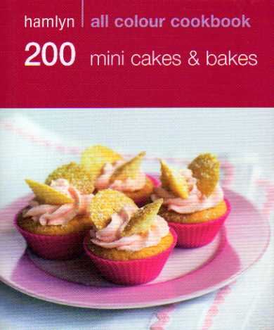 200 Mini Cakes and Bakes – cookbook review