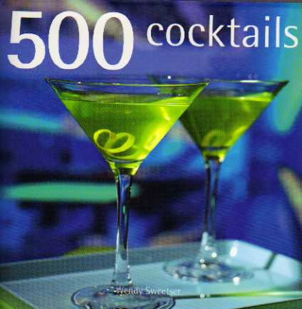 500 Cocktails by Wendy Sweetser – review