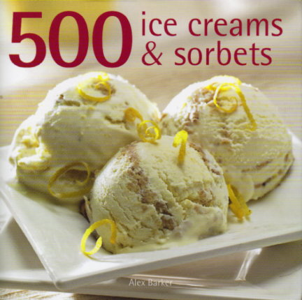 500 Ice Creams and Sorbets by Alex Barker – review
