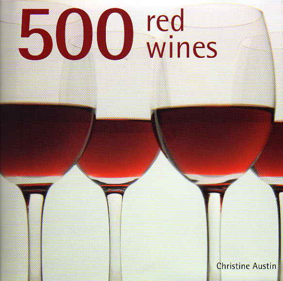 500 Red Wines and 500 White Wines – reviews