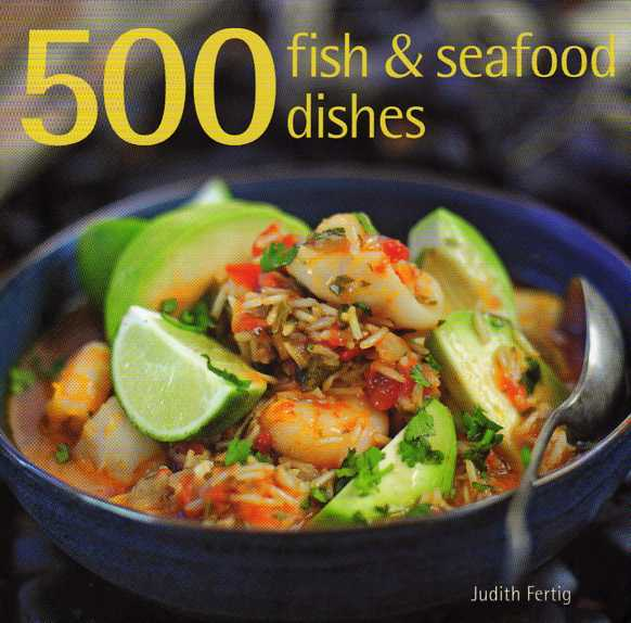 500 Fish and Seafood Dishes by Judith Fertig – review