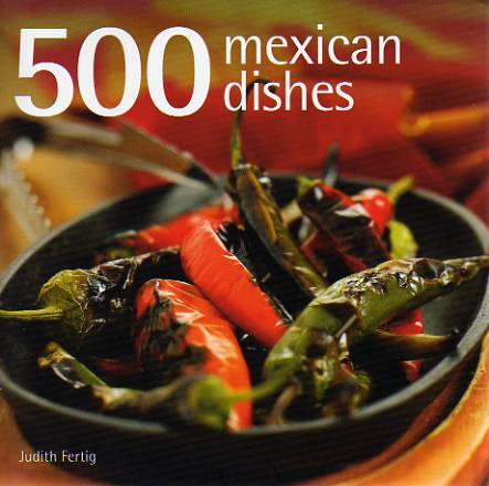 500 Mexican Dishes by Judith Fertig – review