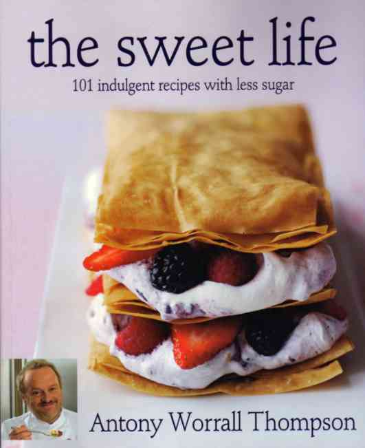 The Sweet Life by Antony Worrall Thompson – review