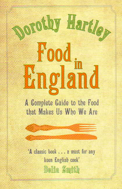 Food in England by Dorothy Hartley – review