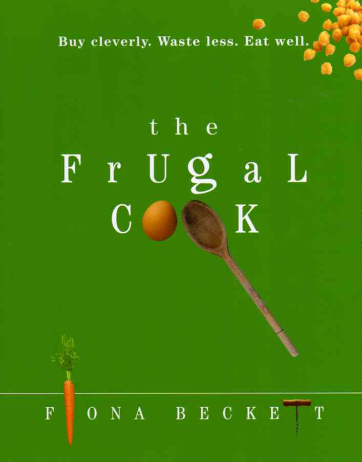 The Frugal Cook by Fiona Beckett – review