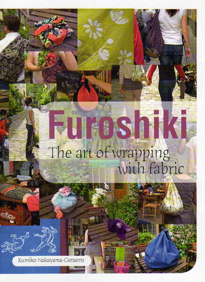 Furoshiki – The art of wrapping with fabric by Kumiko Nakayama-Geraerts – review