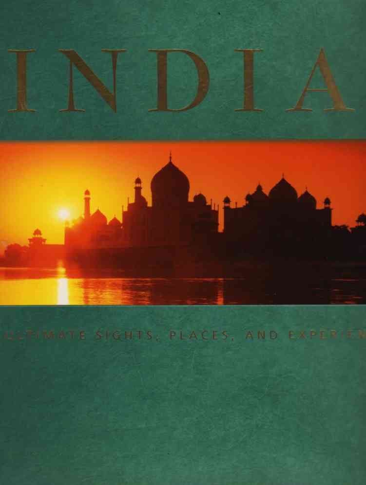 India – The Ultimate Sights, Places, and Experiences – book review