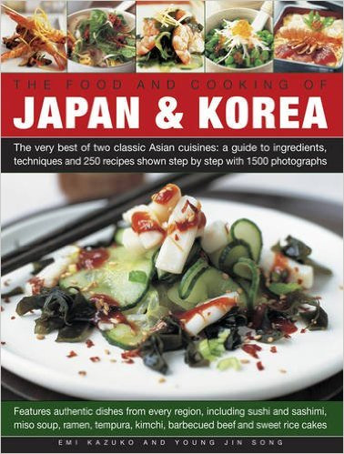 The Food and Cooking of Japan and Korea