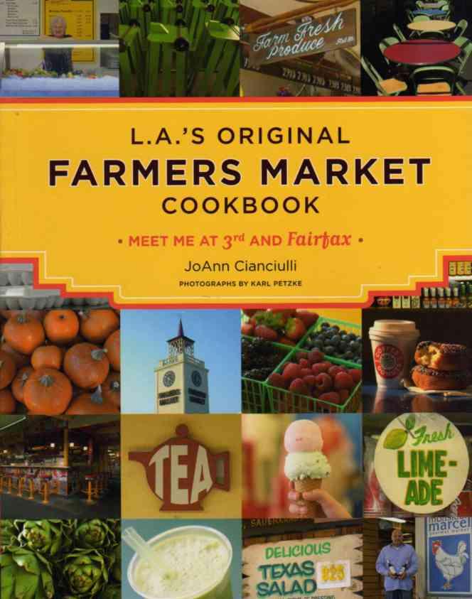LA's Original Farmers Market Cookbook by JoAnn Cianciulli – review