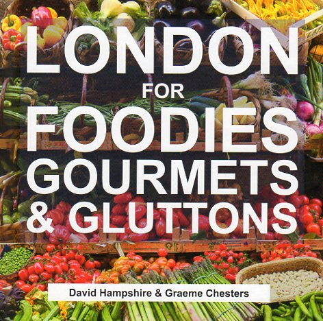 London for Foodies, Gourmets and Gluttons by David Hampshire – review