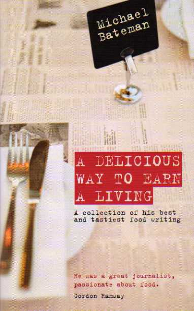 A Delicious Way to Earn a Living by Michael Bateman – review