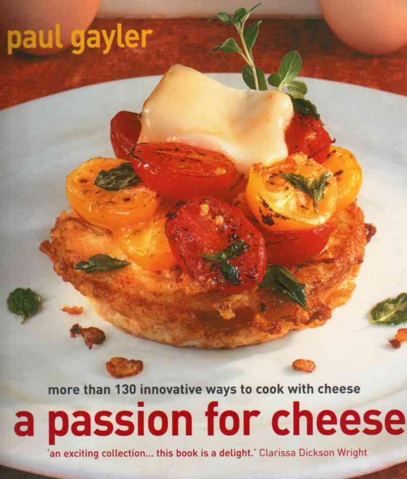 A Passion for Cheese by Paul Gayler – review