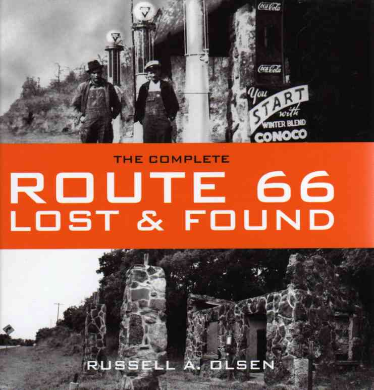 The Complete Route 66, Lost and Found by Russell A. Olsen – review