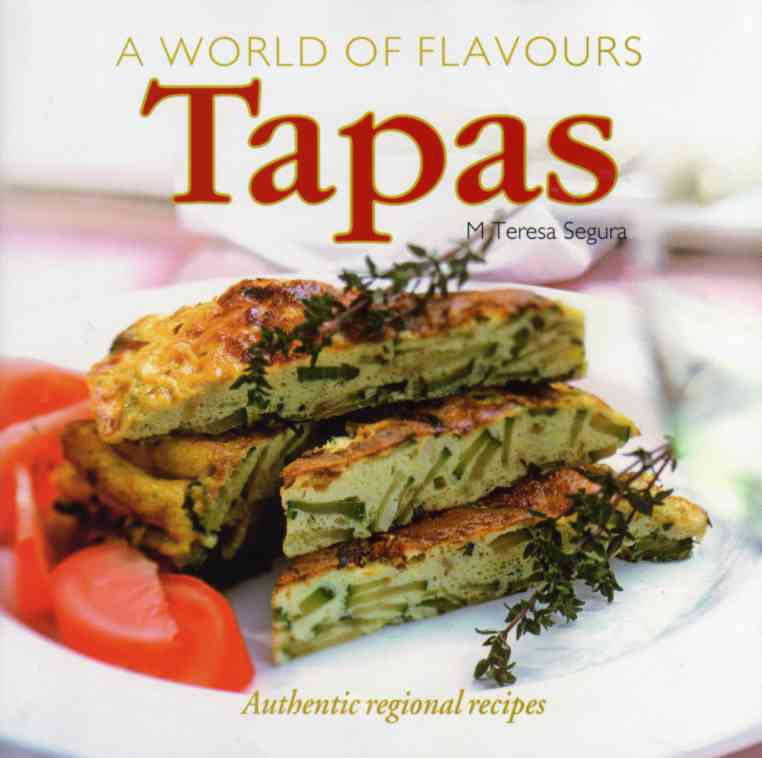 Tapas – A World of Flavours by M Teresa Segura – review