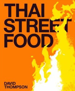 Thai Street Food by David Thompson – review