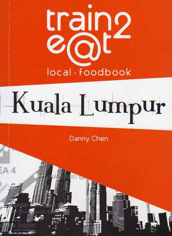Train2e@t Local Foodbook – Kuala Lumpur by Danny Chen – review