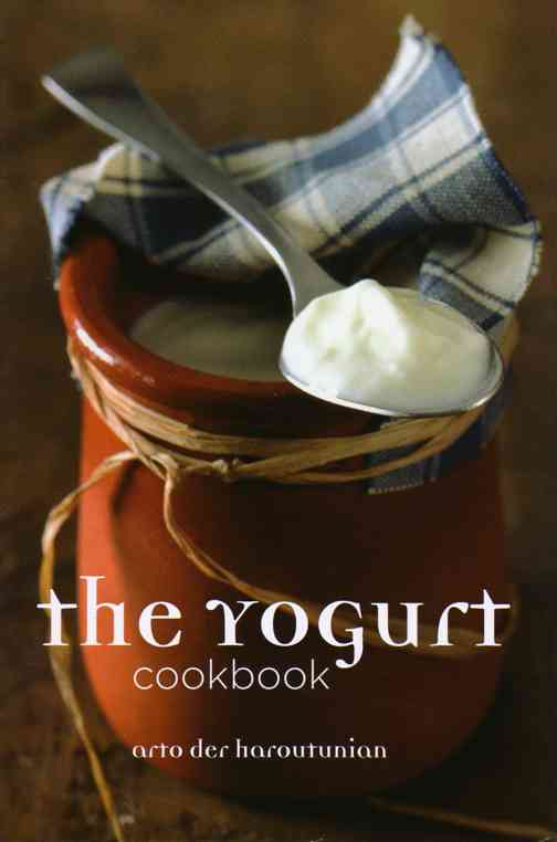 The Yogurt Cookbook by Arto der Haroutunian – review