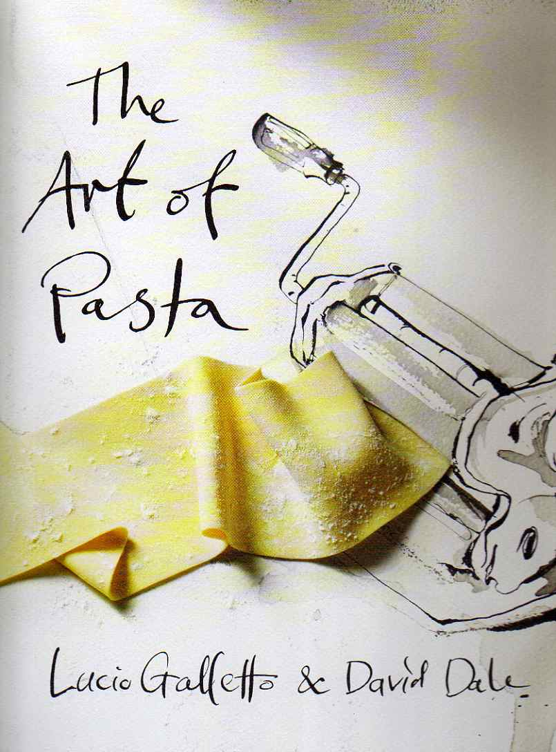 The Art of Pasta by Lucio Galletto and David Dale – review
