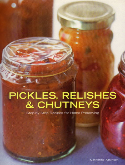Pickles, Relishes and Chutneys by Catherine Atkinson – review