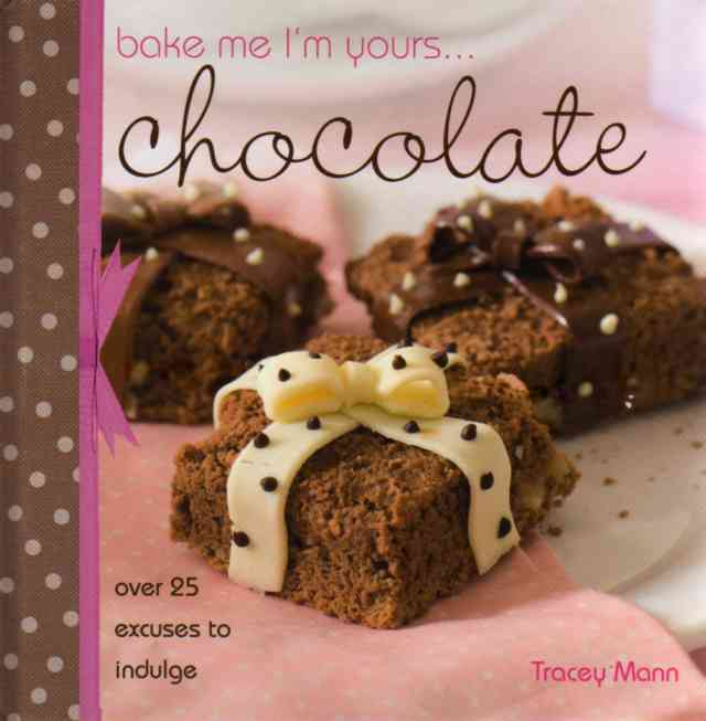 Bake me I'm Yours – Chocolate by Tracey Mann – review