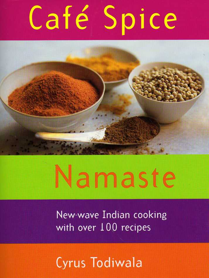 Café Spice Namasté: Cookbook by Cyrus Todiwala – review