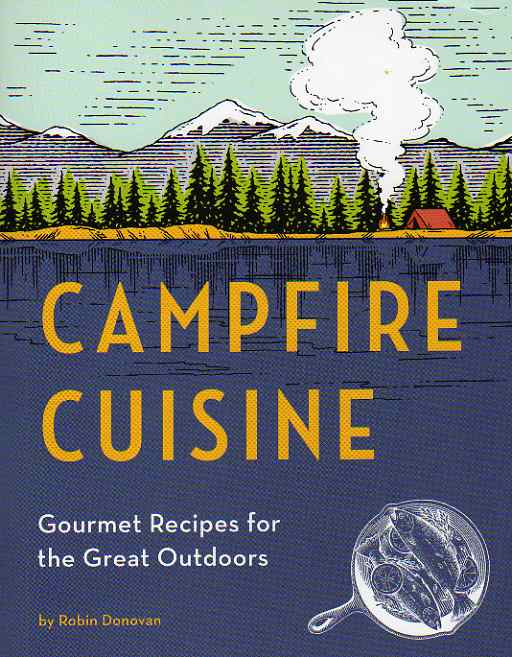 Campfire Cuisine by Robin Donovan – review