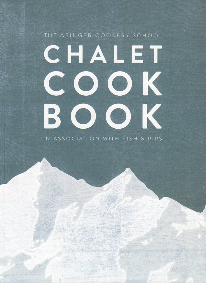 The Chalet Cookbook – review