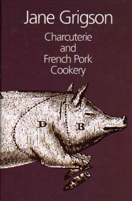 Charcuterie and French Pork Cookery Jane Grigson