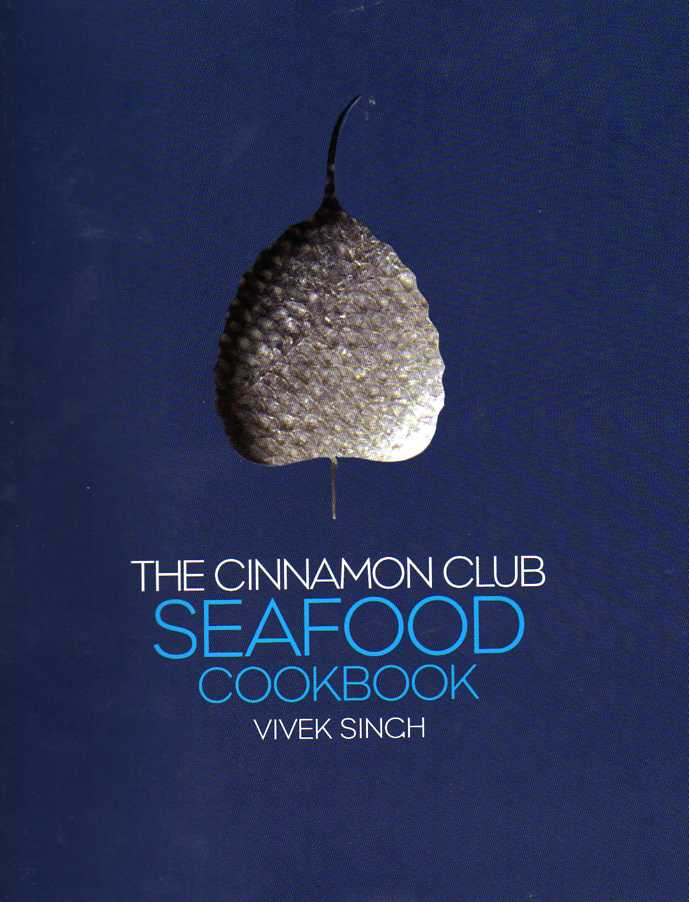 asian Cookbook review The Cinnamon Club Seafood Cookbook