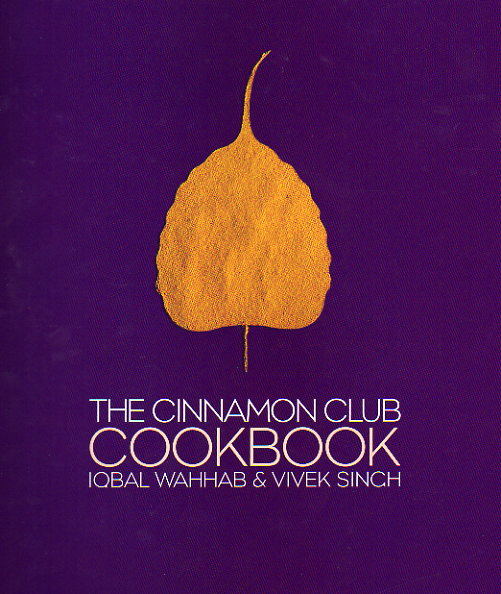 The Cinnamon Club Cookbook – Iqbal Wahhab and Vivek Singh