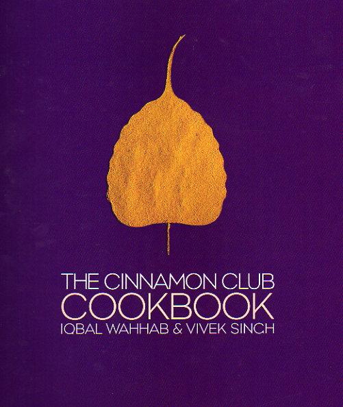 The Cinnamon Club Cookbook – Iqbal Wahhab and Vivek Singh