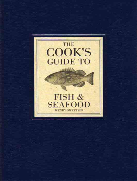 The Cook's Guide to Fish and Seafood by Wendy Sweetser – review