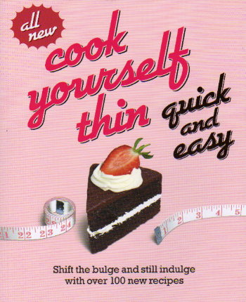 Cook Yourself Thin – Quick and Easy – cookbook review