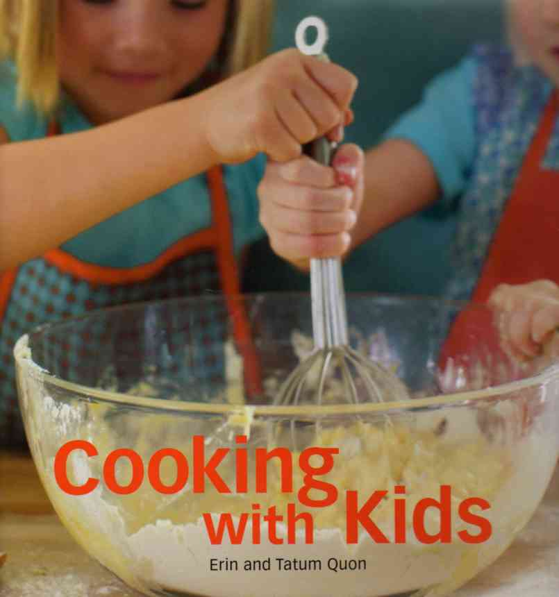Cooking with Kids by Erin Quon and Tatum Quon – review