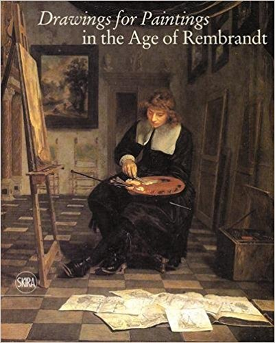 Drawings for Paintings: in the Age of Rembrandt by Ger Luijten, Peter Schatborn – review