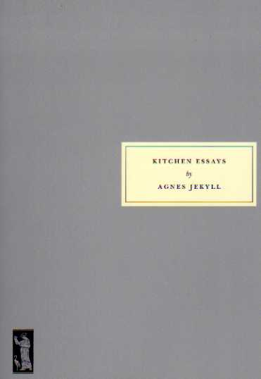 Kitchen Essays by Agnes Jekyll – review