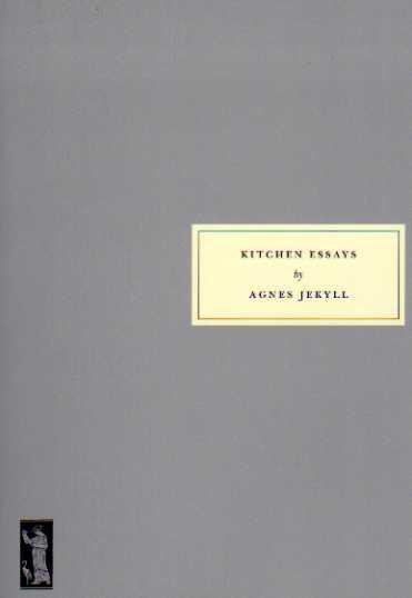 Kitchen Essays Agnes Jekyll