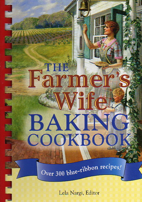 The Farmer's Wife Baking Cookbook – Lela Nargi – review