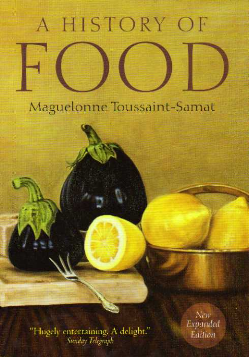 A History of Food by Maguelonne Toussaint-Samat – review