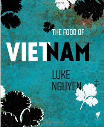 The Food of Vietnam by Luke Nguyen – review
