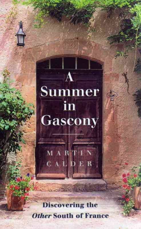 A Summer in Gascony by Martin Calder – review