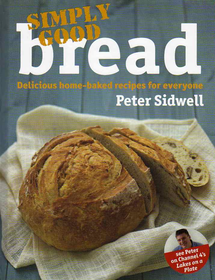 Simply Good Bread by Peter Sidwell – review