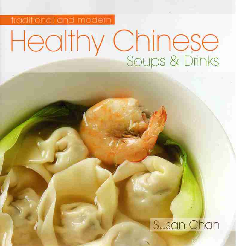 Traditional and Modern Healthy Chinese Soups and Drinks – review