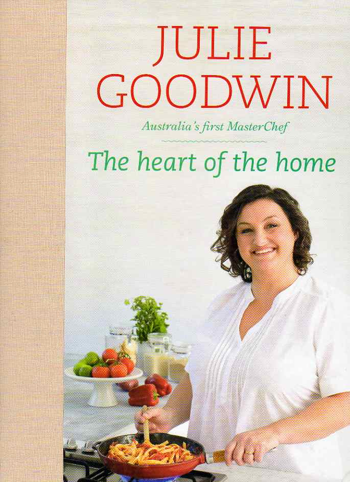 The Heart of the Home by Julie Goodwin – review
