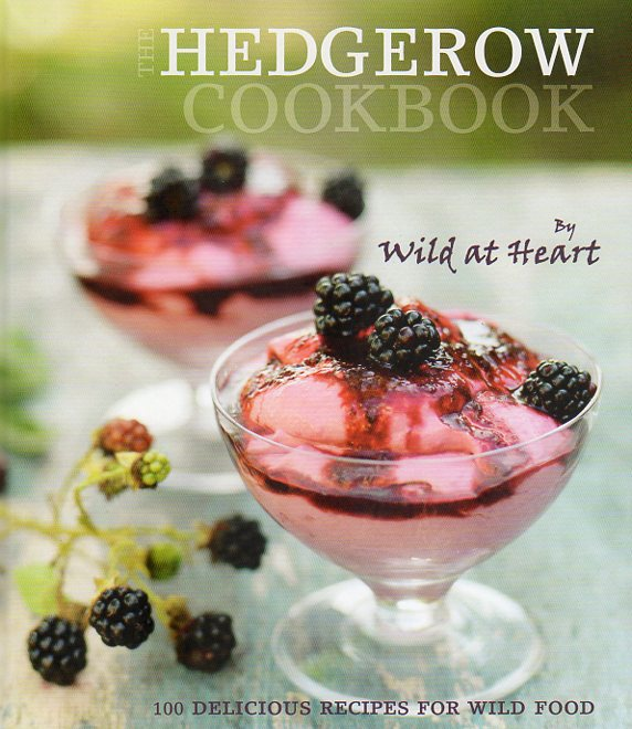 The Hedgerow Cookbook by Wild at Heart – review