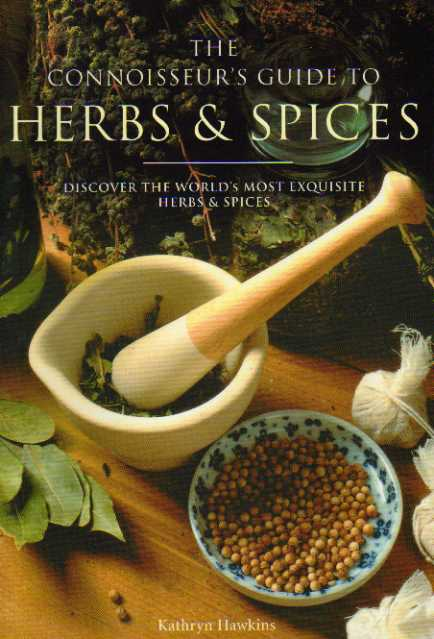 The Connoisseurs Guide to Herbs and Spices – Kathryn Hawkins