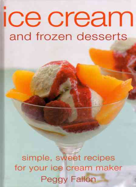 Ice Cream and Frozen Desserts by Peggy Fallon – review