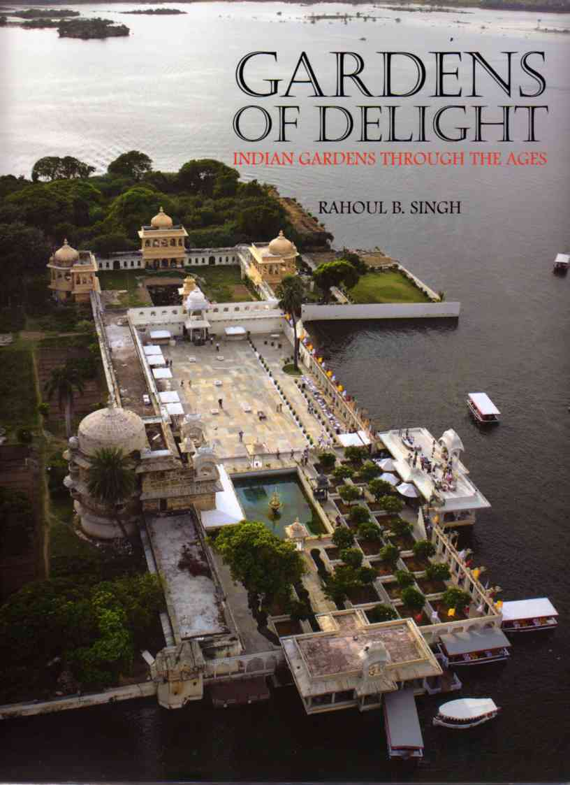 Gardens of Delight – Indian Gardens Through the Ages